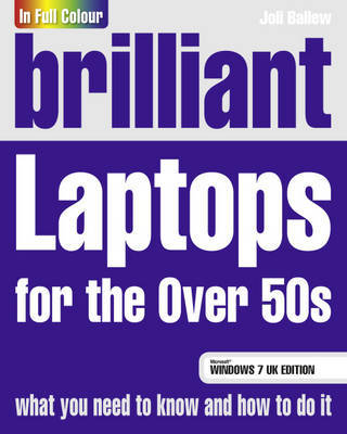 Brilliant Laptops for the Over 50s Windows 7 edition by Joli Ballew image