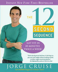 The 12 Second Sequence: Get Fit in 20 Minutes Twice a Week! by Jorge Cruise image