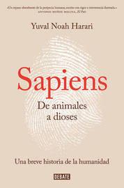 Sapiens. de Animales a Dioses / Sapiens by Yuval Noah Harari