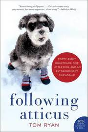Following Atticus by Tom Ryan