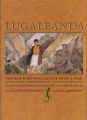 Lugalbanda: The Boy Who Was Caught Up in a War by Kathy Henderson image
