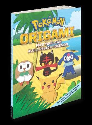 Pokemon Origami: Fold Your Own Alola Region Pokemon by The Pokemon Company International Inc