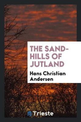 The Sand-Hills of Jutland by Hans Christian Andersen image