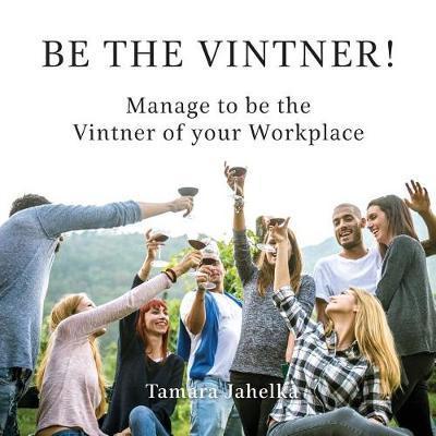 Be the Vintner by Tamara Jahelka image