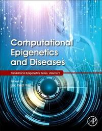 Computational Epigenetics and Diseases: Volume 9 by Wei