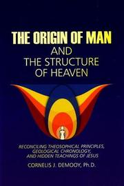 Origin of Man and the Structure of Heaven: Reconciling Theosophical Principles, Geological Chronology and Hidden Teachings of Jesus by Cornelis Demooy image