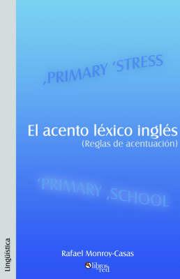 El Acento Lixico Inglis (Reglas de Acentuacisn) by Rafael Monroy-Casas image