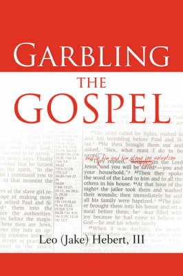 Garbling the Gospel by Leo Hebert, III image