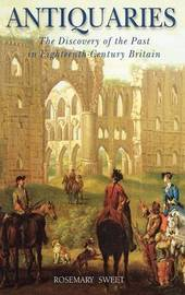Antiquaries by Rosemary Sweet