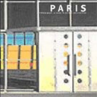 Paris: A Guide to Recent Architecture by Stephen Ware