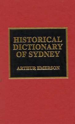Historical Dictionary of Sydney by Arthur Emerson