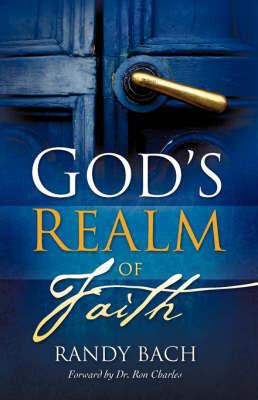 God's Realm of Faith by Randy Bach