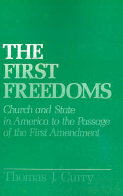 The First Freedoms by Thomas J Curry
