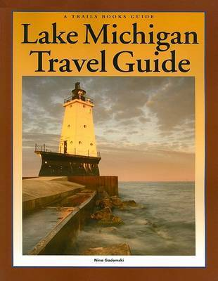 Lake Michigan Travel Guide by Nina Gadomski