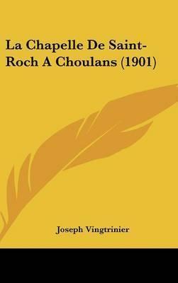 La Chapelle de Saint-Roch a Choulans (1901) by Joseph Vingtrinier