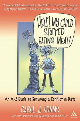 Help! My Child Stopped Eating Meat! by Carol J Adams