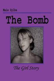 The Bomb: The Girl Story by Maia Sylba image
