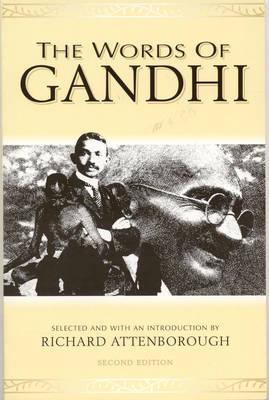 The Words of Gandhi by Mahatma Gandhi