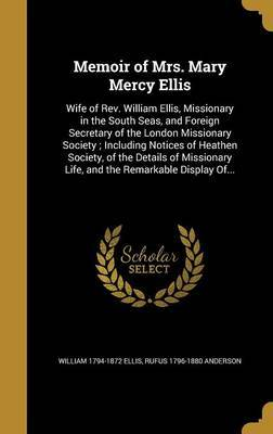 Memoir of Mrs. Mary Mercy Ellis by William 1794-1872 Ellis