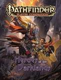 Pathfinder Player Companion: Heroes of the Darklands by Paizo Staff