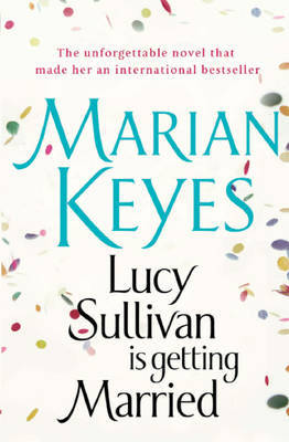 Lucy Sullivan is Getting Married by Marian Keyes image