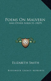 Poems on Malvern: And Other Subjects (1829) by Elizabeth Smith