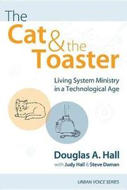 The Cat and the Toaster by Douglas A Hall