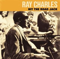 Hit The Road Jack by Ray Charles