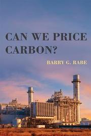 Can We Price Carbon? by Barry G. Rabe