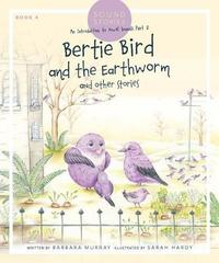 Bertie Bird and the Earthworm by Barbara Murray image