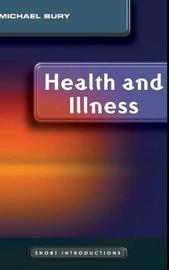 Health and Illness by Mike Bury