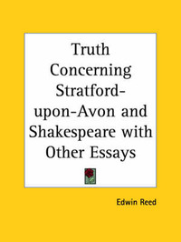 Truth Concerning Stratford-upon-Avon and Shakespeare with Other Essays (1907) by Edwin Reed image