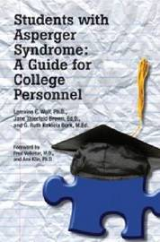 Students with Asperger Syndrome by Lorraine E. Wolf