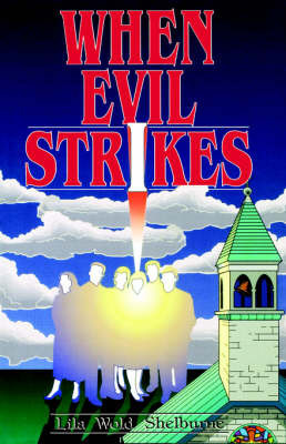 When Evil Strikes by Lila, Wold Shelburne