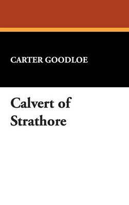 Calvert of Strathore by Carter Goodloe image