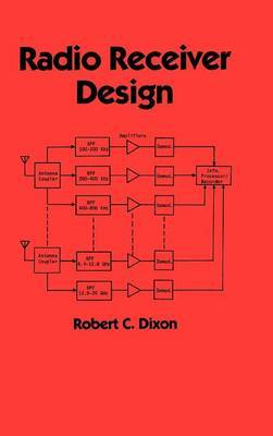 Radio Receiver Design by Robert C Dixon image