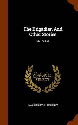 The Brigadier, and Other Stories by Ivan Sergeevich Turgenev image