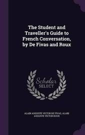 The Student and Traveller's Guide to French Conversation, by de Fivas and Roux by Alain Auguste Victor de Fivas image