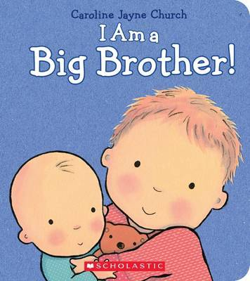 I Am a Big Brother by Caroline Jayne Church