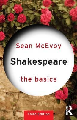 Shakespeare: The Basics by Sean McEvoy