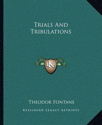 Trials and Tribulations by Theodor Fontane