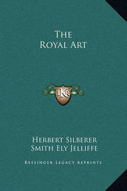 The Royal Art by Herbert Silberer