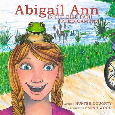Abigail Ann in the Bike Path Predicament by Hunter Doughty