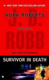 Survivor in Death (In Death #23) (US Ed.) by J.D Robb
