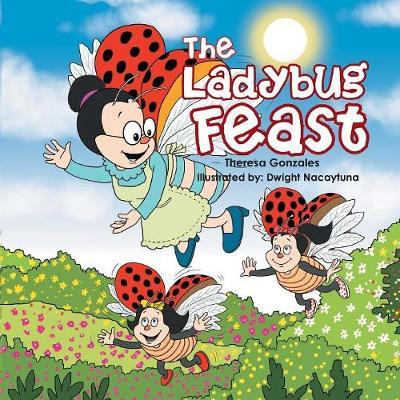 The Ladybug Feast by Theresa Gonzales