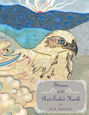 Stories of the Red-Tailed Hawk by H B Tawadi
