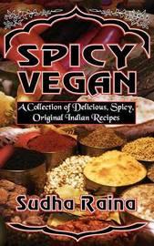 Spicy Vegan by Sudha Raina image