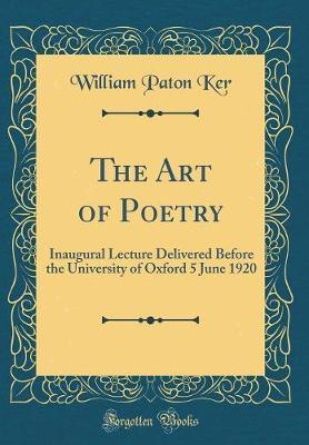 The Art of Poetry by William Paton Ker