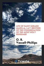 Life of Saint Gerard Maiella, Lay-Brother of the Congregation of the Most Holy Redeemer by O. R. Vassall Phillips image
