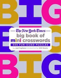 The New York Times Big Book of Mini Crosswords by Joel Fagliano